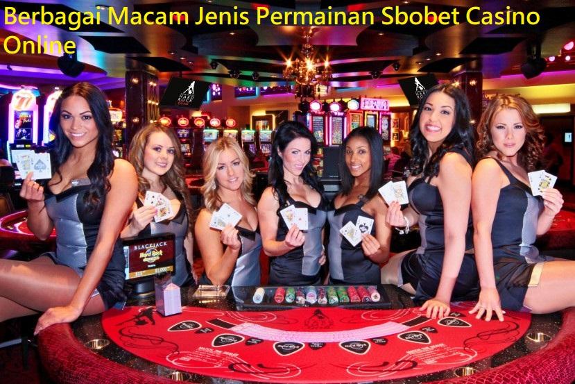 Berbagai Macam Jenis Permainan Sbobet Casino Online