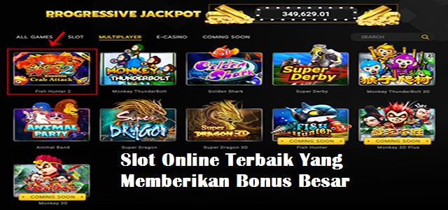 Slot Online Terbaik Yang Memberikan Bonus Besar